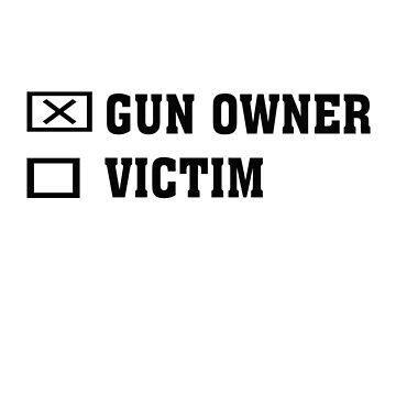 Gun Owner or Victim by thatstickerguy