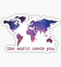The World Needs You Galaxy Sticker