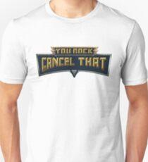 You Rock Cancel That Smite Unisex T-Shirt