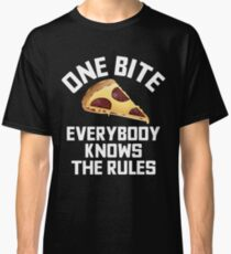 One Bite Everybody Knows The Rules - Pizza Lover Classic T-Shirt