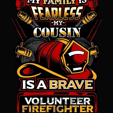 Fearless Cousin Volunteer Firefighter by RiffXS