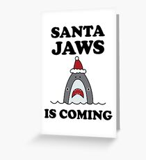Santa Jaws is Coming Greeting Card