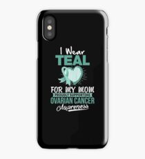 I Wear Teal for my Mom, Ovarian Cancer Awareness iPhone Case/Skin