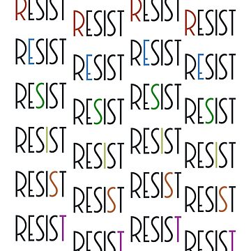 Resist -  by TheCurators