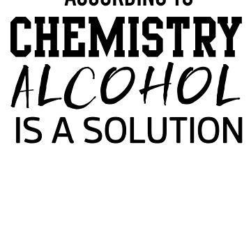 Alcohol Is A Solution by careers
