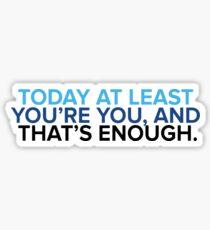 That's enough. Sticker