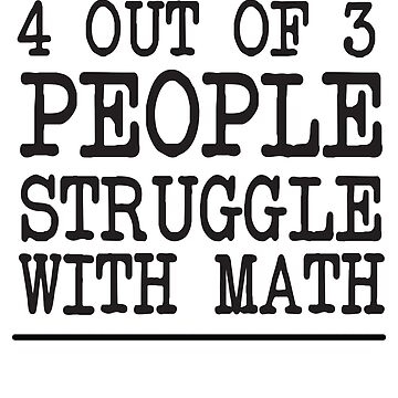 4 Out Of 3 People Struggle With Math by careers