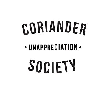 Coriander Unappreciation Society by Lars