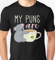 My Puns Are Koala Tea Unisex T-Shirt