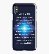 Allow! iPhone Case/Skin