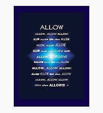 Allow! Photographic Print