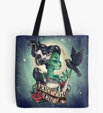 NEVER SAY DIE Tote Bag