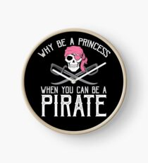 Why Be A Princess When You Can Be A Pirate? Clock