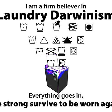 Laundry Darwinism by KaySlominator