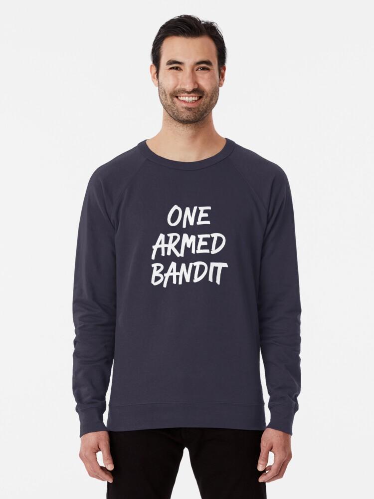 aefbc9f8 One Armed Bandit Funny Amputee T-Shirt Lightweight Sweatshirt. Designed by  HighEndLowCost