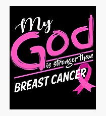 Pink Cancer Gifts My God Is Stronger Than Breast Cancer Sympathy Gifts Photographic Print
