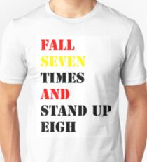Fall seven times and stand up eight T-Shirt