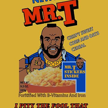 I Pity The Fool That Don't Eat My Cereal! by Faction