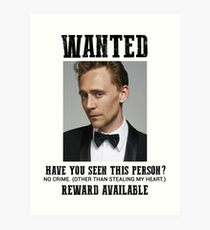 wanted: tom hiddleston Art Print