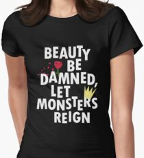 Beauty Be Damned! Let Monsters Reign! T-Shirt