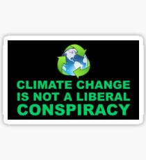 Climate Change is Not a Liberal Conspiracy - Global Warming Earth Day Sticker