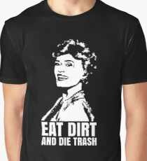Eat Dirt And Die Trash Graphic T-Shirt