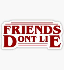 Stranger Things - Friends Don't Lie Sticker