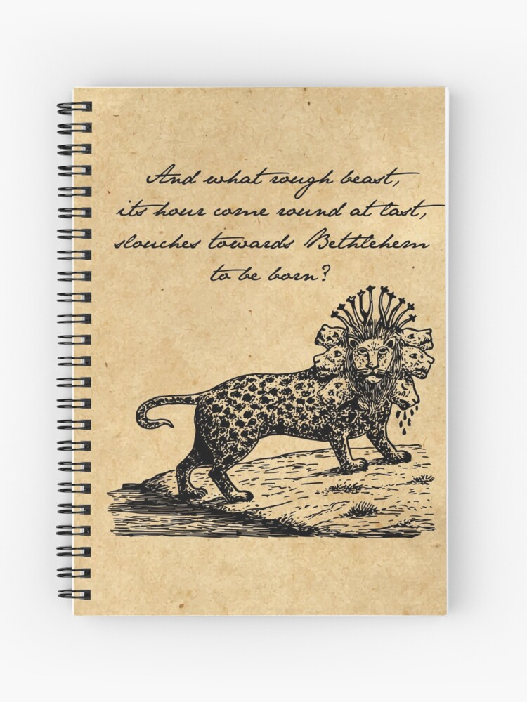 Rough Beast Slouching Update >> William Butler Yeats Slouches Towards Bethlehem Spiral Notebook