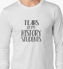 Tears of My History Students Long Sleeve T-Shirt