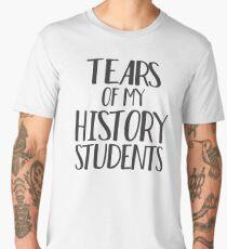 Tears of My History Students Men's Premium T-Shirt