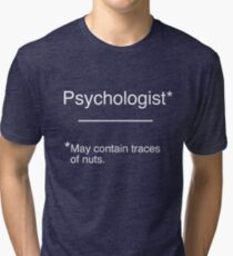 Psychologist - May contain traces of nuts. Tri-blend T-Shirt
