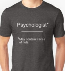 Psychologist - May contain traces of nuts. T-Shirt