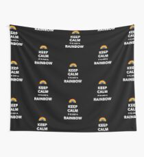 Keep Calm Is Just a Rainbow Wall Tapestry