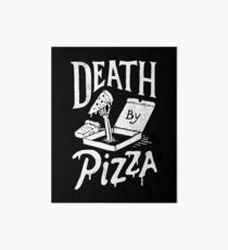 Death By Pizza Art Board