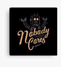 Nobody Cares Canvas Print
