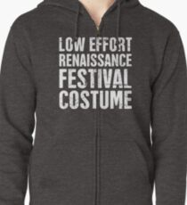 Funny Low Effort Renaissance Festival Costume Zipped Hoodie