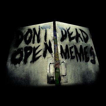 don't open dead memes by Jijarugen