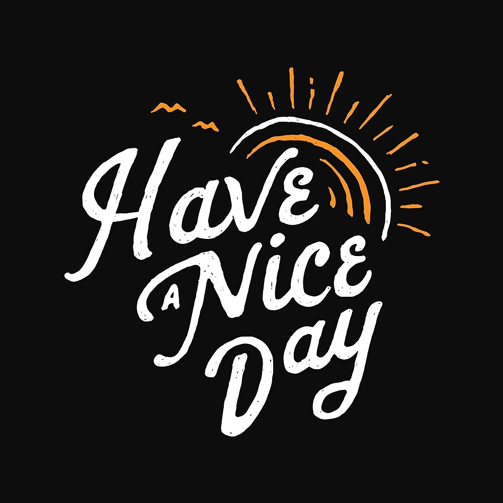 Have a Nice Day by skitchism