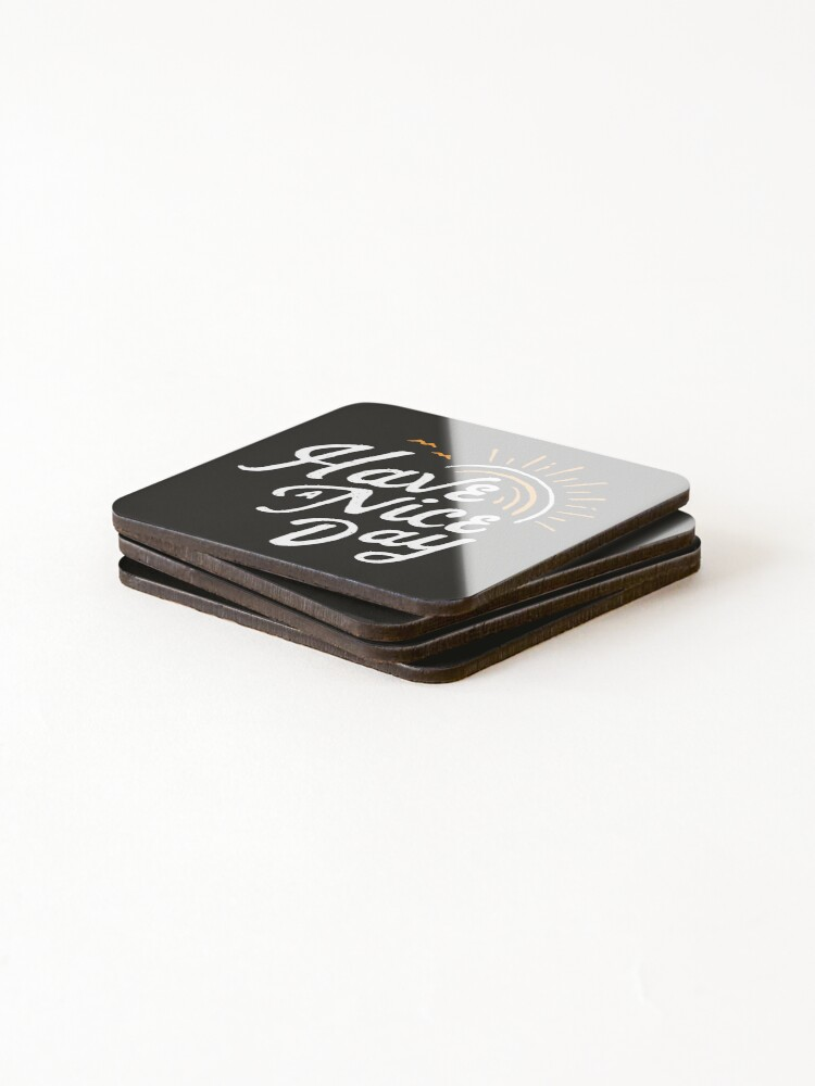 Alternate view of Have a Nice Day Coasters (Set of 4)