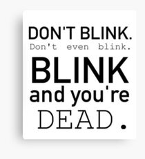 Blink and you're dead. Canvas Print