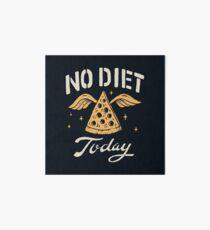 No Diet Today Art Board