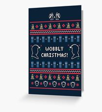 Have a Wobbly Christmas! Greeting Card