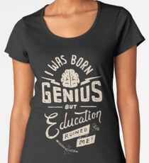 Born Genius Women's Premium T-Shirt