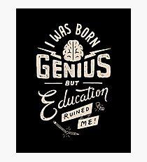 Born Genius Photographic Print