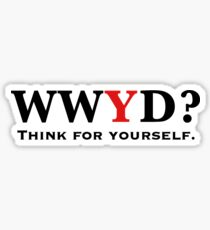 What Would You Do, Think for Yourself, Atheist  Sticker