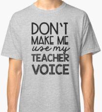 Teacher Voice Classic T-Shirt