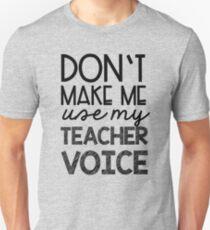 Teacher Voice Unisex T-Shirt