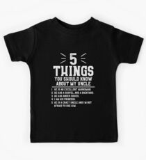 5 Things You Should Know About My Uncle Kids Tee