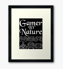 Gamer by nature Cool Video Game T-shirt Framed Print