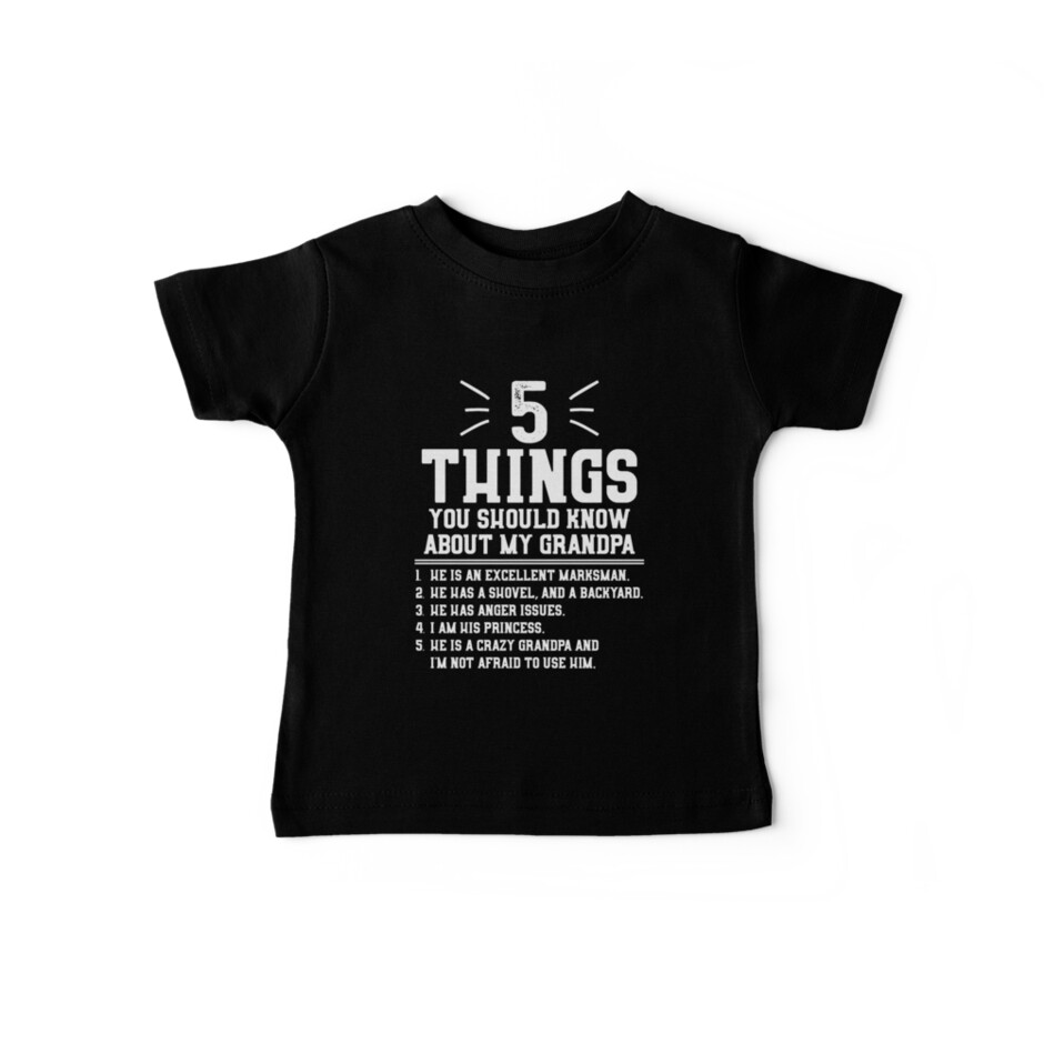 5 Things You Should Know About My Grandpa by lsrclothing